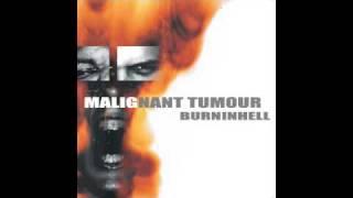 Malignant Tumour - Crossfire