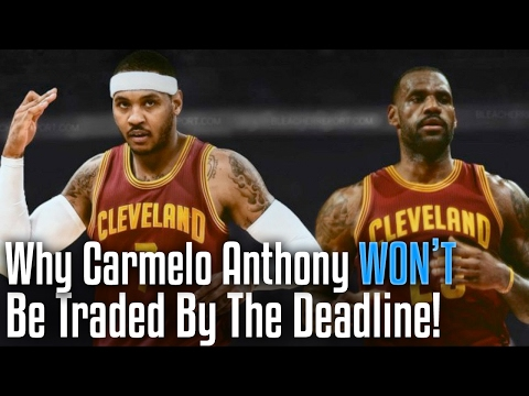 5 Reasons Why Carmelo Anthony WON'T Be Traded By The Deadline!