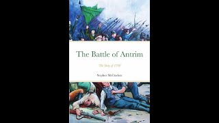 Lecture 43: The 1798 Battle of Antrim by Stephen McCracken