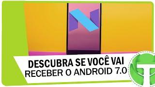 Descubra se o seu celular vai receber o Android Nougat 7.0