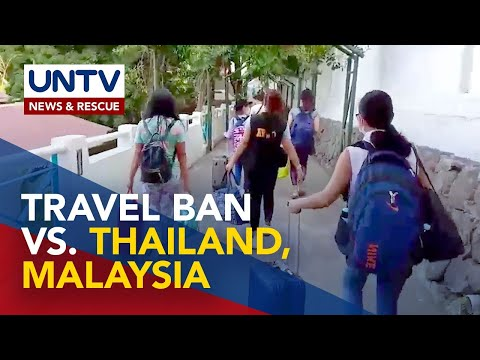 Pagpapatupad ng travel ban sa Thailand at Malaysia, pinag-aaralan na ng DOLE