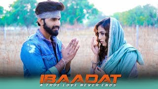 Ibaadat | A True Love Never Ends | Ahana Goyal