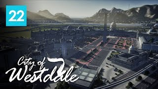Cities Skylines: City of Westdale EP22 - Parliament House