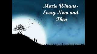 Mario Winans - Every Now and Then (Lyrics Video) (HQ)
