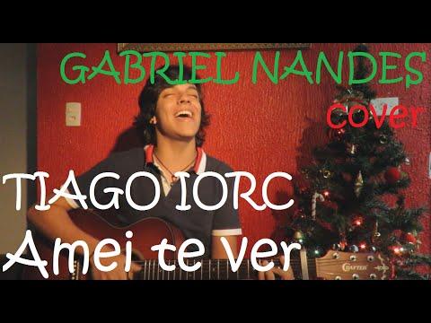 TIAGO IORC - Amei te ver Gabriel Nandes cover