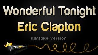 Eric Clapton - Wonderful Tonight (Karaoke Version)
