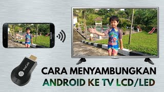 Video Cara menyambungkan Smartphone Android ke TV dengan Anycast | HP to TV download MP3, 3GP, MP4, WEBM, AVI, FLV Agustus 2018