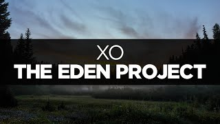 [LYRICS] The Eden Project - XO