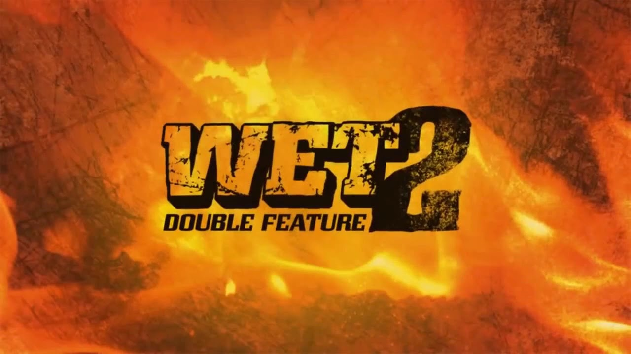 WET 2: Double Feature (Cancelled)