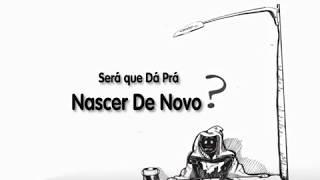 Será que dá pra Nascer de Novo? 01