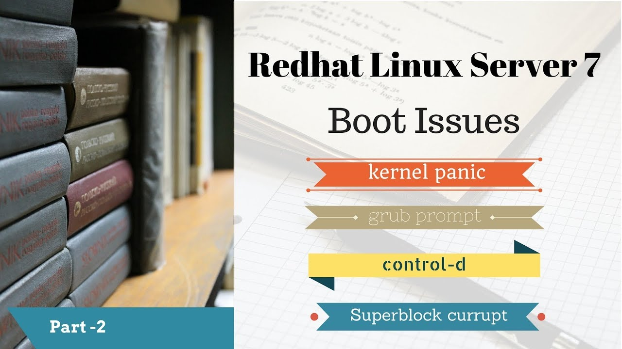 Redhat Linux 7 boot issue-Kernel Panic and steps to troubleshoot-Part2