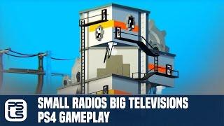 Small Radios Big Televisions PS4 Gameplay