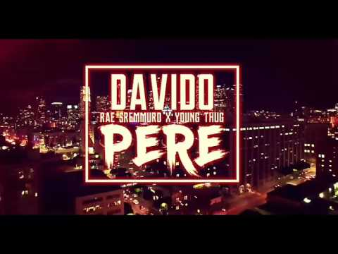Davido ft Rae Sremmurd ft Young Thug - Pere ( Official Audio)