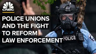 Police Unions And The Fight To Reform Law Enforcement