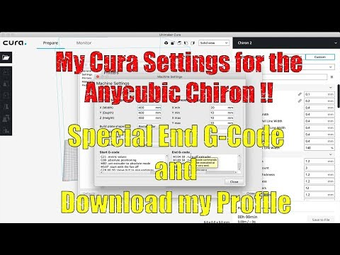 My Cura Settings for the Anycubic Chiron 3D Printer
