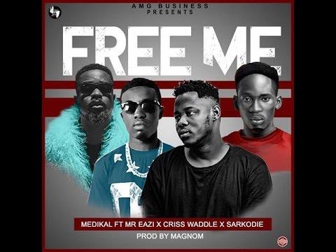 Medikal FREE ME ft Sarkodie Mr Eazi Criss Waddle