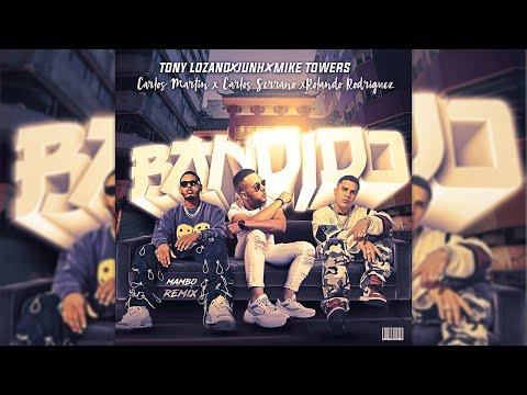 Myke Towers x JuhnTV x Tony Lozano – Bandido [Mambo Remix] Rolando Rodríguez & La Doble C