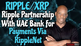 Xrp News Ripple Partnership with UAE Bank for Payments via RippleNet
