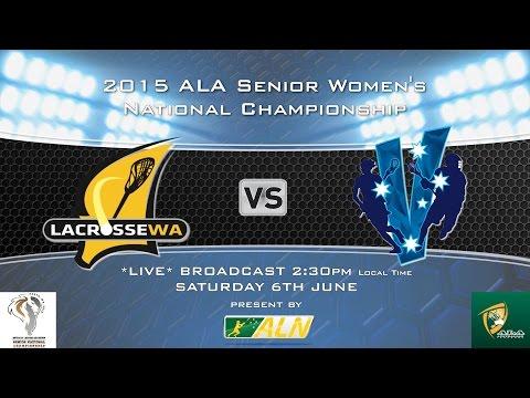 2015 ALA Senior National Lacrosse Championships   Women's: Western Australia vs Victoria