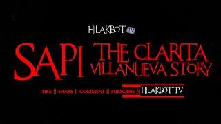 Tagalog Horror Story - SAPI: THE CLARITA VILLANUEVA STORY || HILAKBOT TV
