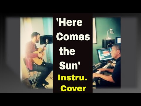 Here Comes The Sun / Guitar and Piano Instrumental