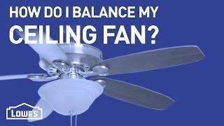 How Do I Balance My Ceiling Fan? | DIY Basics