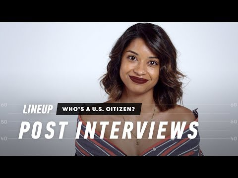 Who's a U.S. citizen? (Post-interview) | Lineup | Cut