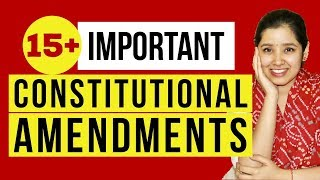 Important Constitutional Amendments | Indian Polity | Major Amendments of Indian Constitution