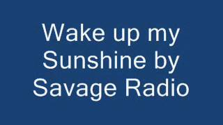Wake up my Sunshine (Acoustic Version) - Savage Radio