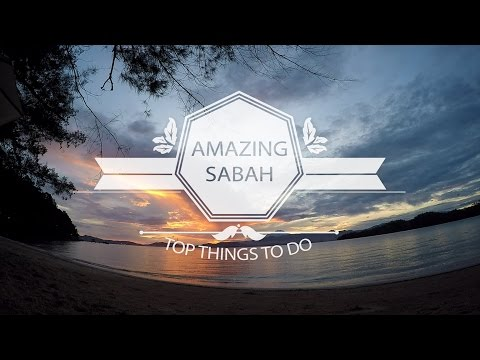Amazing Sabah: Top Things To Do