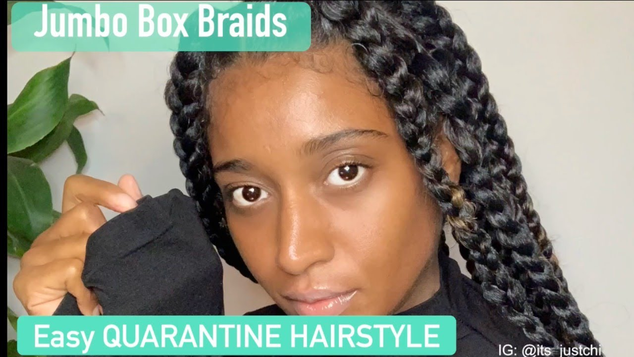HOW I DID THE EASIEST JUMBO BOX BRAIDS FOR THE FIRST TIME    QUARANTINE DIY HAIRSTYLE