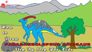 How to draw Parasaurolophus Dinosaur Step by Step For Kids