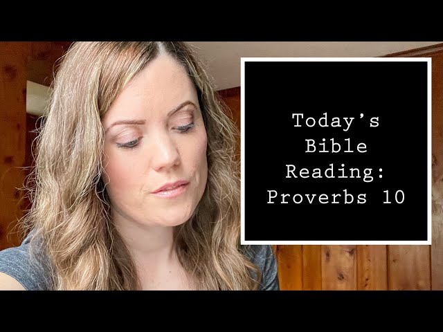 Proverbs 10 - Reading Through/Bible Study with Darlene Stanley