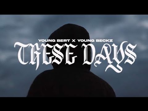 Beckzz x YoungBertzz -These Days (Music video)