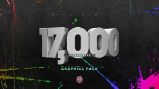 17,000 SUBSCRIBERS GRAPHICS PACK! THANK YOU!