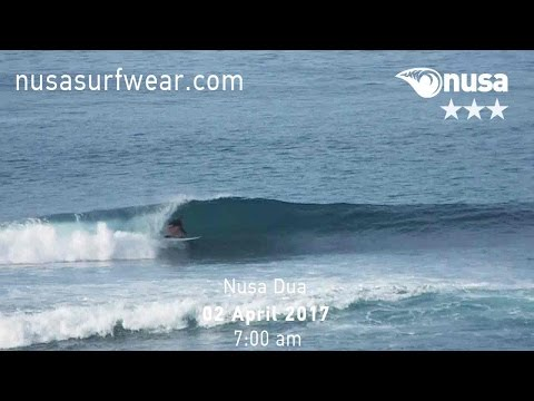 02 - 04 - 2017 / ✰✰✰ / NUSA's Daily Surf Video Report from the Bukit, Bali.