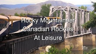 Rocky Mountainer Vancouver To Calgary Canadian Rockies At Leisure Scenic Train & Tour