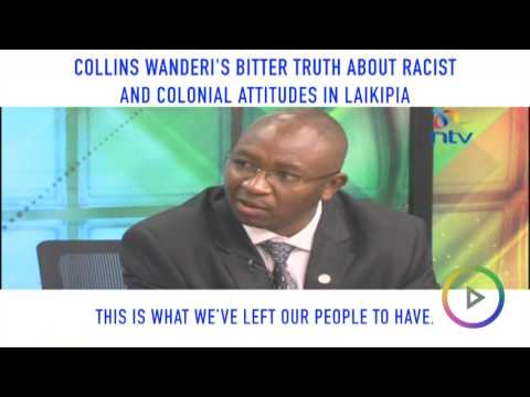 Collins Wanderi's bitter truth on racist and colonial attitudes in Laikipia.