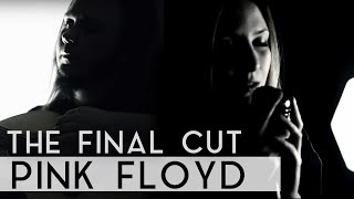 Pink Floyd - The Final Cut (Fleesh Version)