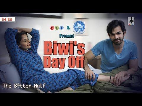 SIT | The Better Half | BIWI'S DAY OFF| S4E6 | Chhavi Mittal |Karan V Grover