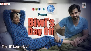 SIT | The Better Half | BIWI'S DAY OFF| S4E6 | Chhavi Mittal |Karan V Grover