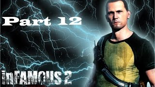 Let's Play: Infamous 2 (good Karma) Part 12 -  Storming The Fort