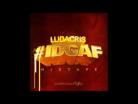 Ludacris - IDGAF (Prod by Bangladesh)(IDGAF)