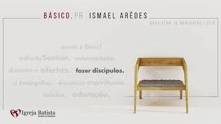 FAZER DISCÍPULOS | ISMAEL ARÊDES