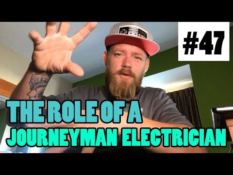 Episode 47 - The Role Of A Journeyman Electrician - How Things Change When You Get That License
