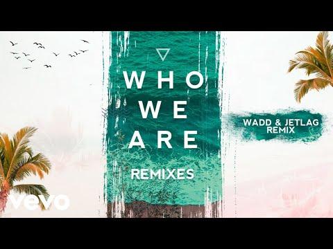 FTampa Jetlag  WADD - Who We Are Jetlag  & WADD Remix Pseudo