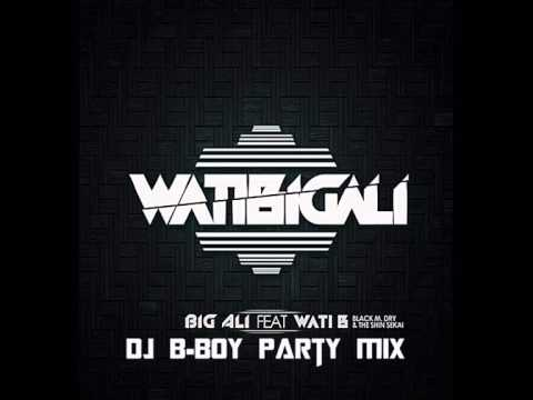 Big Ali Feat. Wati B - Watibigali (DJ B-Boy Party Mix)