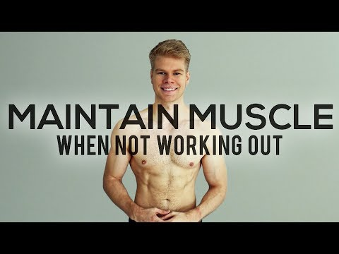 How To Maintain Muscle While Not Working Out Or Injured