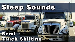 SLEEP SOUNDS: Semi Truck Gear Shifting, Diesel Truck Sounds, Engine Sounds, Engine Drone, 10 Hours