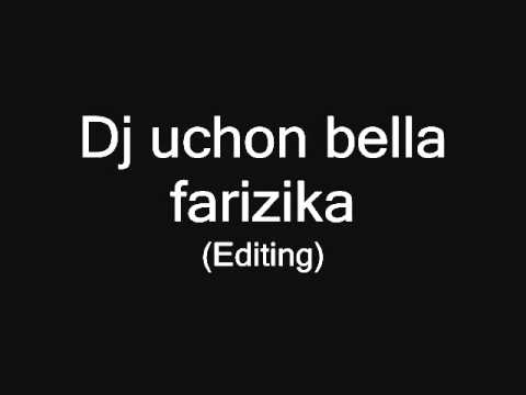 Dj Uchon Bella Farizika part2
